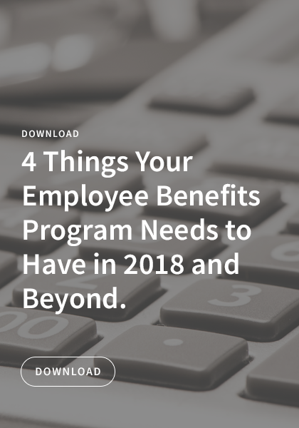 4 Things Employee Benefits Need Today and Beyond